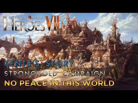 Heroes VII - Kente's Story - Stronghold Campaign - Mission 3: No Peace in this World
