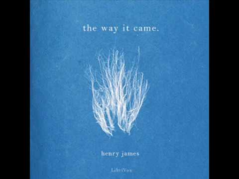Henry James   The Way It Came