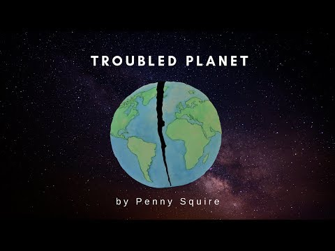 Troubled Planet - Penny Squire