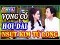 CA CỔ THVL ✨ CA VỌNG CỔ HƠI DÀI hay nhất của NSUT. Kim Tử Long - Huyền thoại Vọng Cổ Cải Lương Việt