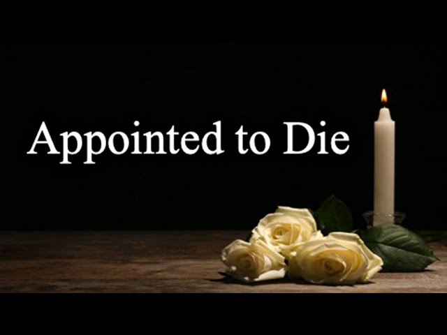 Appointed to Die - October 10th, 2021
