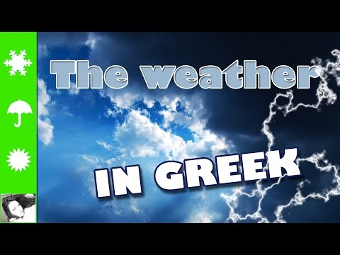 Learn Greek: Lesson 13 - The weather