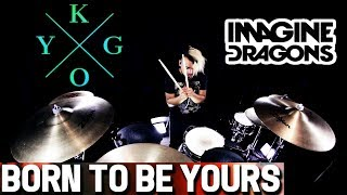 Kygo & Imagine Dragons - Born To Be Yours (Drum Remix)