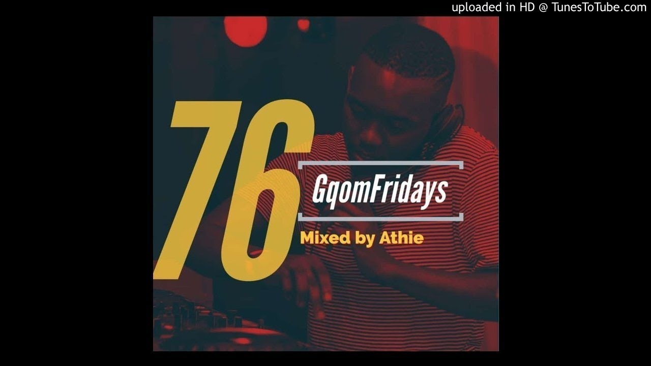 #GqomFridays Mix Vol.76 (Mixed BY Dj Athie) #1