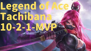 Tachibana (10-2-1 MVP) Legend of Ace - Mobile MOBA Game