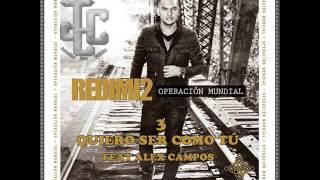 3-Quiero Ser Como Tú-Redimi2 Feat Alex Campos [Operación Mundial]