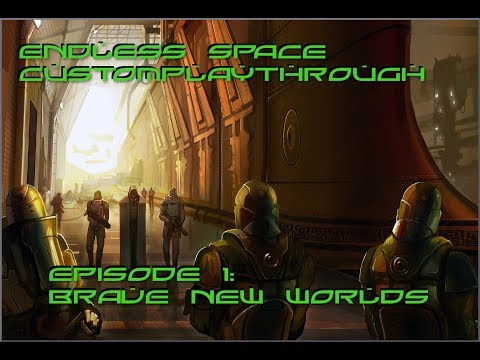 Endless Space Custom Playthrough Episode 1: Brave New Worlds