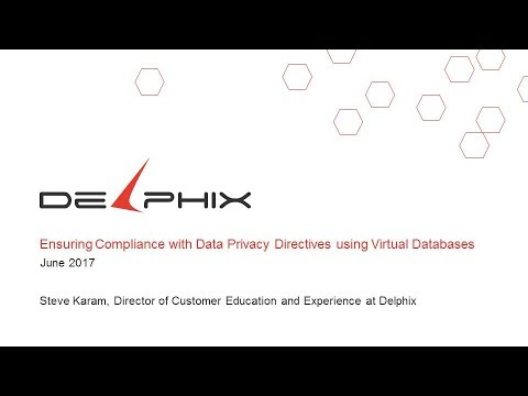LD2017S15 (Pt 2): Ensuring Compliance with Data Privacy - Delphix