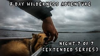 8 Day Wilderness Adventure with My Dog (Night 7 of 7) [Extended Series]