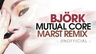 BJÖRK - MUTUAL CORE (Marst Remix) - FREE DOWNLOAD