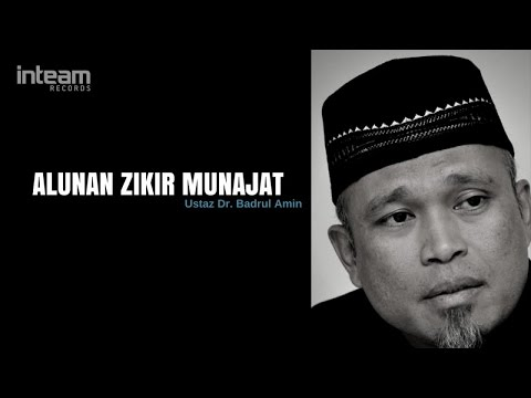 Ustaz Dr. Badrul Amin - Alunan Zikir Munajat 1