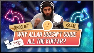 Why Allah Doesn't Guide All The Kuffar...