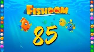 fishdom: Deep Dive level 85 Walkthrough