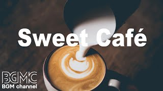 Sweet Cafe Music - Chill Out Bossa Nova & Jazz Music - 作業用BGM