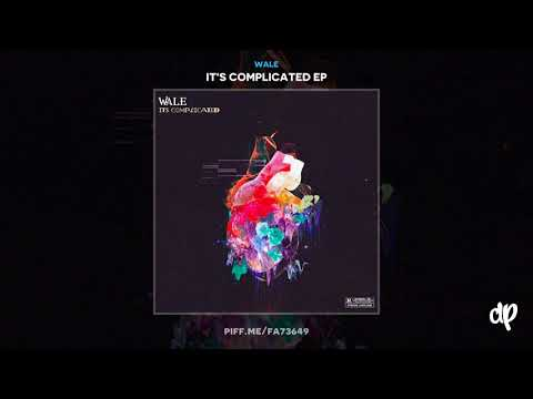 Wale - Let It Go [It's Complicated]
