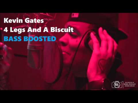 Kevin Gates4 Legs And A Biscuit (BASS BOOSTED)