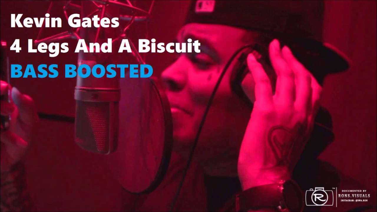 Download Kevin Gates   4 Legs And A Biscuit (BASS BOOSTED)