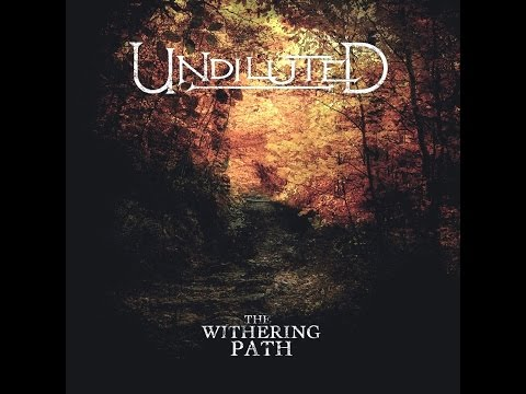 Undiluted - The Withering Path (STF-Records) [Full Album]