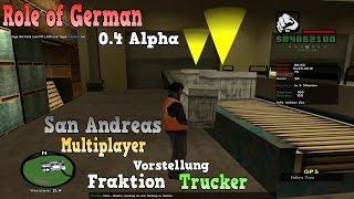 [SA-MP] Role of German V0.4 Alpha  (SELFMADE - Das Original) Fraktion Trucker Vorstellung!