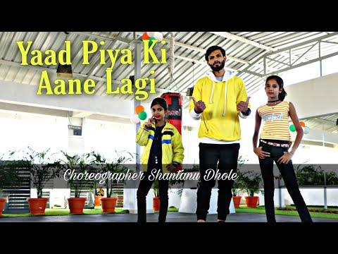 Yaad Piya Ki Aane Lagi | DDS | Choreography By Shantanu Dhole