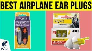 10 Best Airplane Ear Plugs 2019