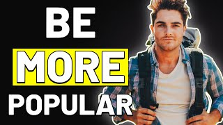 9 Ways to INSTANTLY Be MORE Popular! | How to Make People Like You!