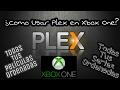 Plex en Xbox One - Tus series y películas en tu Xbox One - como instalar plex tutorial