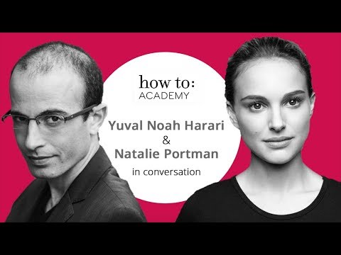 Natalie Portman and Yuval Noah Harari in Conversation