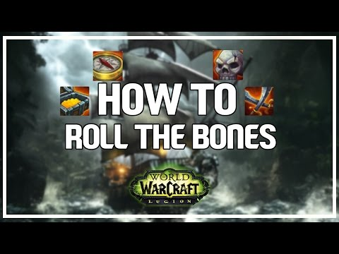 HOW TO ROLL THE BONES - Outlaw Rogue PvP WoW 7.0.3