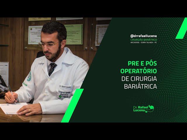 Cirurgia Bariátrica - Pré e Pós operatório