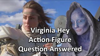 Toys: Virginia Hey Action Figure Question Answered