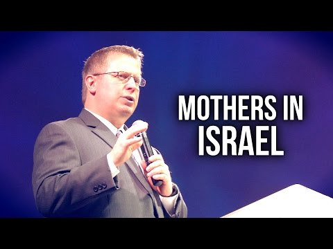 """Mothers in Israel"" – Pastor Raymond Woodward"