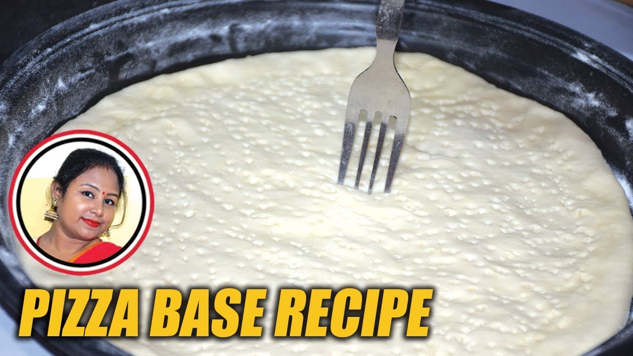 Pizza Base Recipe - How to Make Pizza Base at Home - Easy Pizza ...