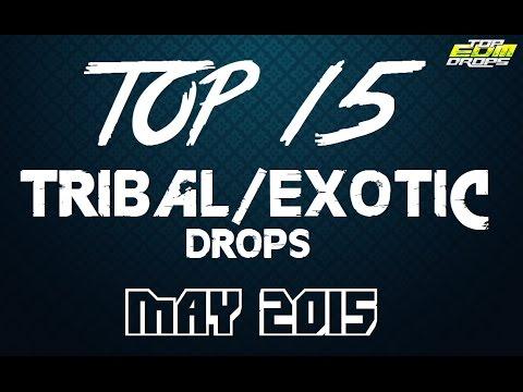 Top 15 Tribal/Exotic Drops (May 2015)