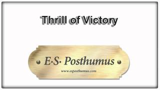 Thrill Of Victory - ES Posthumus