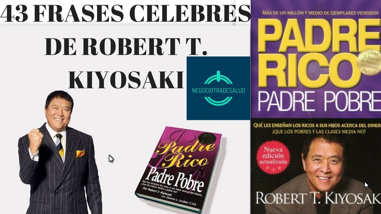 43 Frases De Robert Kiyosaki Para Alcanzar La Libertad