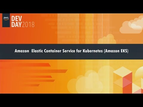 Amazon Elastic Container Service for Kubernetes (Amazon EKS)