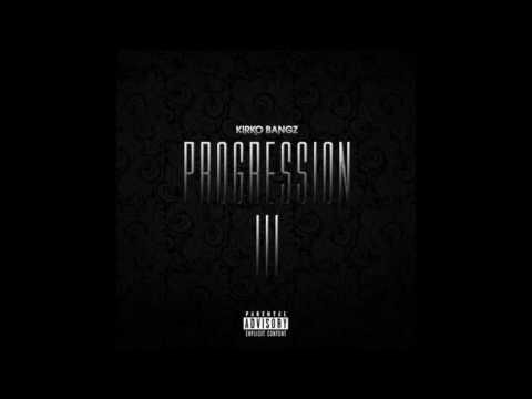 Kirko Bangz - Progression 3 | Full Mixtape W/Lyrics | Download Link