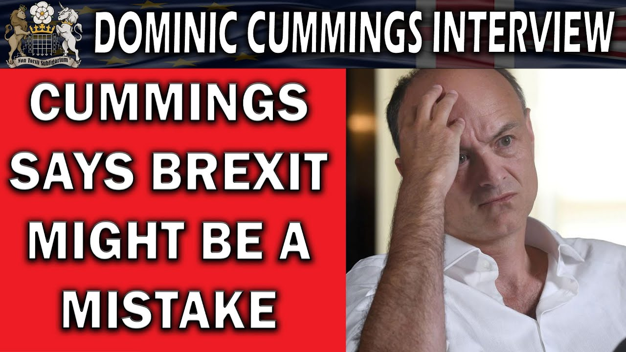 Dominic Cummings Accepts Brexit Might be a Mistake