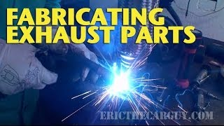 Fabricating Exhaust Parts EricTheCarGuy