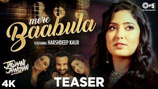 Mere Baabula Feat. Harshdeep Kaur Teaser | Jawaani Jaaneman | Saif Ali Khan, Alaya F, Tabu |Out Soon