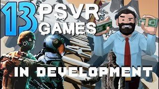 In Development for PSVR | 10 Promising Upcoming PSVR games + 3 more