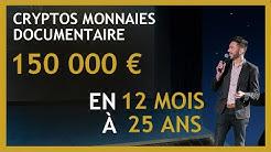 Crypto monnaie documentaire  : 150000€ en 12 mois avec le bitcoin