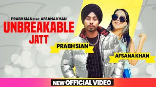 Unbreakable Jatt Prabh Sain Afsana Khan Free MP3 Song Download 320 Kbps
