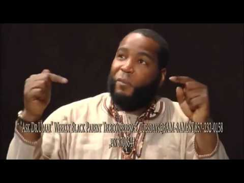 Dr Umar Johnson ( Black People Are Programed To Hate Themselves )