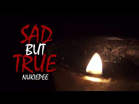 NUKIEPEE - SAD BUT TRUE