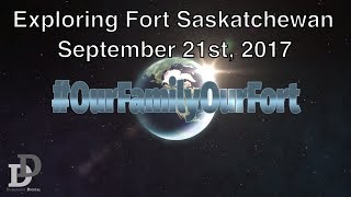 Exploring Fort Sask - Families First | Part 2 , Sept 21st, 2017 | Dominique Digital this week