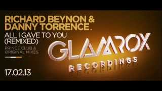 Richard Beynon & Danny Torrence - All I Gave To You (Prince Club Remix - Preview)