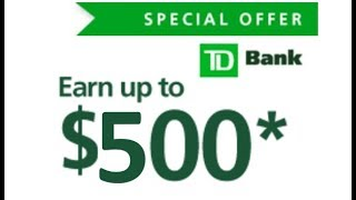 $500 Sign-Up Offer from TD Bank for 2019 - New Accounts