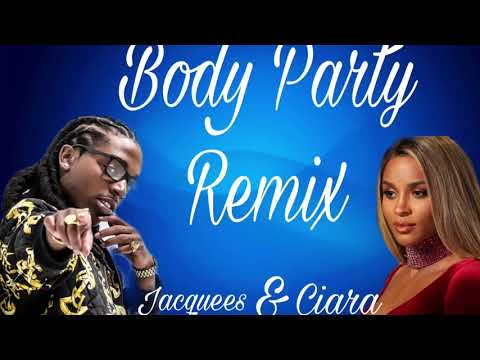 Ciara and Jacquees- Body Party (Mash Up)